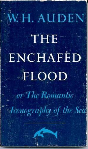 The Enchafed Flood (0813908280) by Auden, W. H.