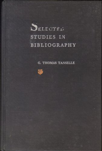 Selected Studies in Bibliography: Tanselle, George Thomas