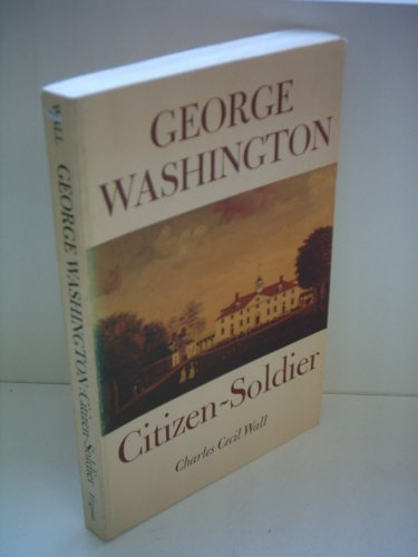 George Washington, Citizen-Soldier: Wall, Charles Cecil