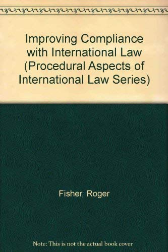 9780813908595: Improving Compliance With International Law (PROCEDURAL ASPECTS OF INTERNATIONAL LAW SERIES)