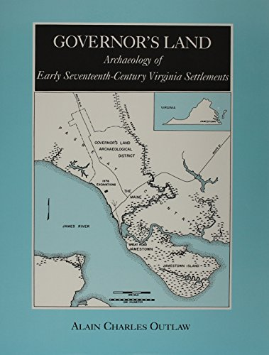 Governor's Land: Archaeology of Early Seventeenth-Century Virginia Settlements: Alain Charles ...