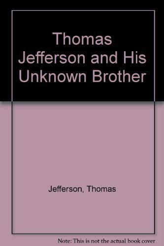 Thomas Jefferson And His Unknown Brother: Mayo , Bernard , Editor