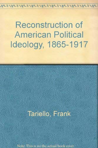 Reconstruction of American Political Ideology, 1865-1917