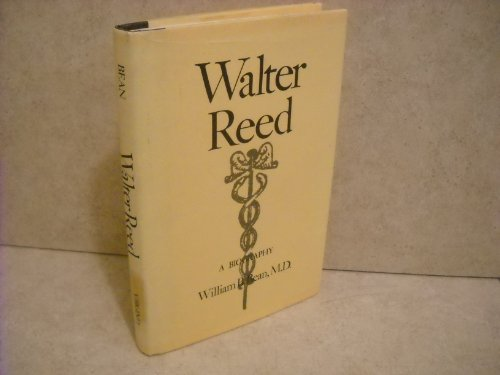 Walter Reed: A Biography: Bean, William B.