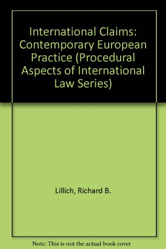 International Claims: Contemporary European Practice (Procedural Aspects of International Law ...