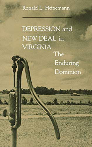 DEPRESSION AND NEW DEAL IN VIRGINIA: Heinemann, Ronald L.