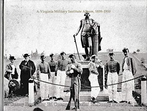 A Virginia Military Institute Album, 1839-1910: A: Judith M. Arnold;