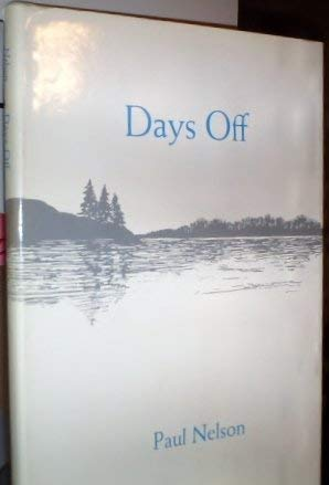 Days Off (Virginia Commonwealth University series for contemporary poetry): Nelson, Paul