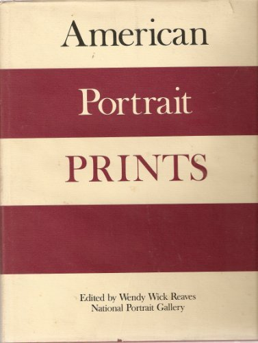 American Portrait Prints Proceedings of the Tenth Annual American Print Conference: Reaves, Wendy ...
