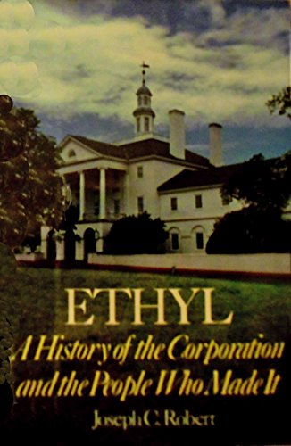9780813910017: Ethyl: A History of the Corporation and the People Who Made It