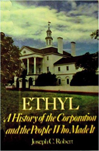 9780813910024: Ethyl: A History of the Corporation and the People Who Made it