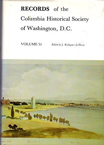 9780813910093: Records of the Columbia Historical Society of Washington D.C.: v. 51