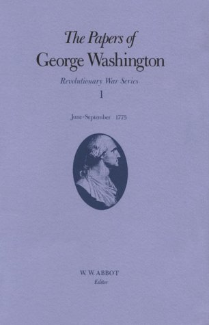 The Papers of George Washington v.1; Revolutionary War Series;June-Sept.1775 (Hardcover): Frank E. ...