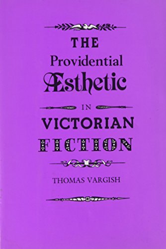 THE PROVIDENTIAL AESTHETIC IN VICTORIAN FICTION.