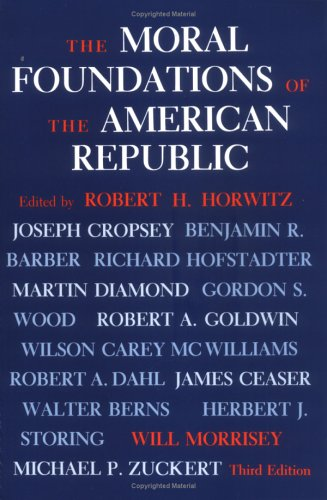 9780813910826: The Moral Foundations of the American Republic