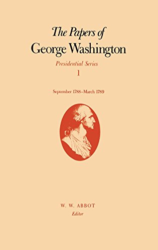9780813911038: The Papers of George Washington: Presidential Series, Volume 1, September 1788-March 1789