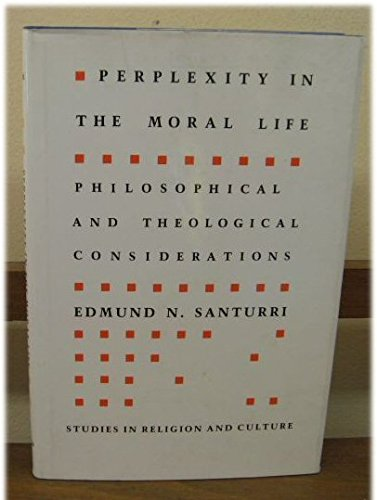 9780813911557: Perplexity in the Moral Life: Philosophical and Theological Considerations (Studies in Religion and Culture)