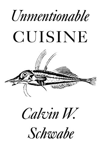 Unmentionable Cuisine (0813911621) by Calvin W. Schwabe