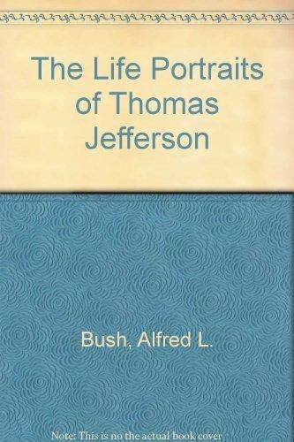 9780813911632: The Life Portraits of Thomas Jefferson
