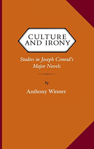 Culture and Irony : Studies in Joseph Conrad's Major Novels (Virginia Victorian Studies): ...