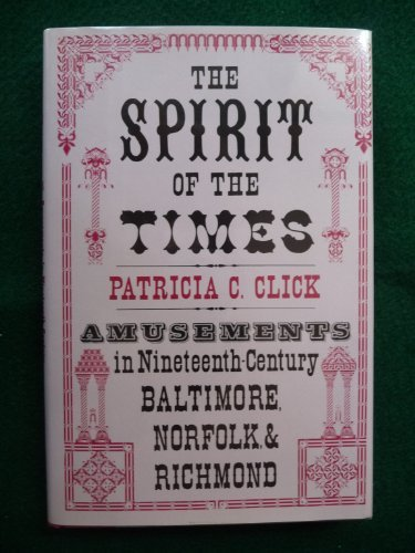 Spirit of the Times: Amusements in Nineteenth-Century Baltimore, Norfolk and Richmond