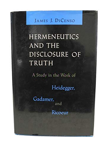 9780813912493: Hermeneutics and the Disclosure of Truth: A Study in the Work of Heidegger Gadamer and Ricoeur (Studies in Religion and Culture)