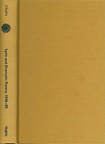 Lyric and Dramatic Poetry, 1946-82 (CARAF Books: Caribbean and African Literature translated from the French) (0813912563) by Aime Cesaire