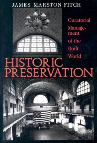 9780813912721: Historic Preservation: Curatorial Management of the Built World