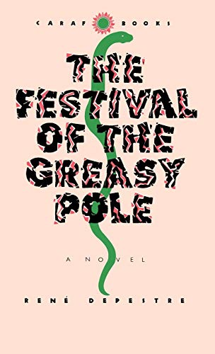 9780813912813: Festival of the Greasy Pole (CARAF Books: Caribbean & African Literature Translated from French)