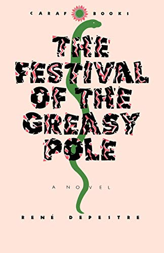 9780813912820: The Festival of the Greasy Pole (CARAF Books: Caribbean and African Literature Translated from French (Paperback))