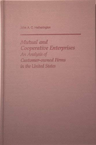 9780813912950: Mutual and Cooperative Enterprises: An Analysis of Customer-Owned Firms in the United States