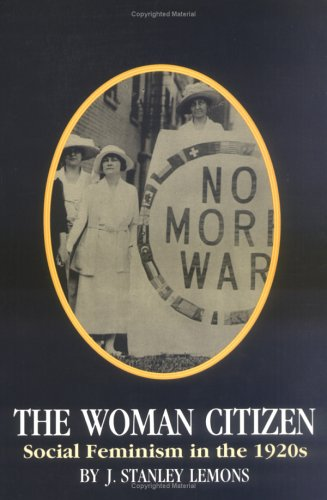 9780813913025: The Woman Citizen: Social Feminism in the 1920s