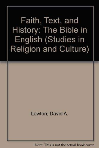 Faith, Text, and History: The Bible in English (Studies in Religion and Culture)