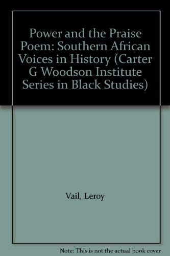 9780813913391: Power and the Praise Poem: Southern African Voices in History (Carter G. Woodson Institute Series in Black Studies)
