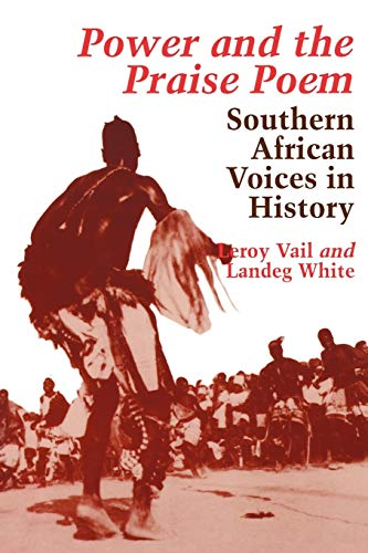 Power and the Praise Poem: Southern African: Vail, Leroy; White,