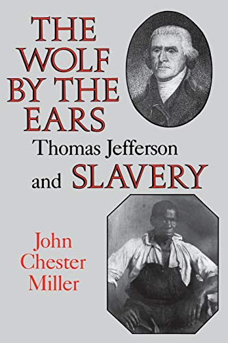 9780813913650: The Wolf by the Ears: Thomas Jefferson and Slavery