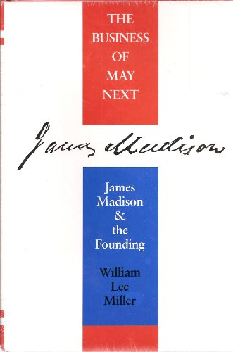 9780813913681: The Business of May Next: James Madison and the Founding