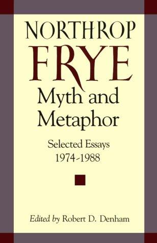 9780813913698: Myth and Metaphor: Selected Essays 1974-1988 Northrop Frye