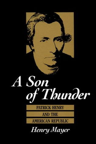 9780813913766: A Son of Thunder: Patrick Henry and the American Republic