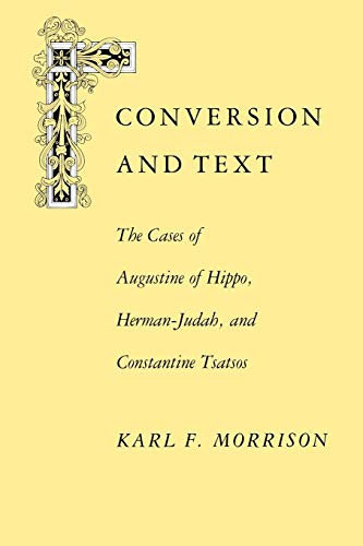 9780813913933: Conversion and Text: The Cases of Augustine of Hippo, Herman-Judah, and Constantine Tsatsos