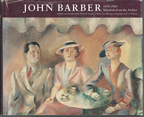 JOHN BARBER, 1893-1965: Selections from the Archive
