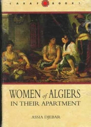 Women of Algiers in Their Apartment (CARAF Books: Caribbean and African Literature translated from ...
