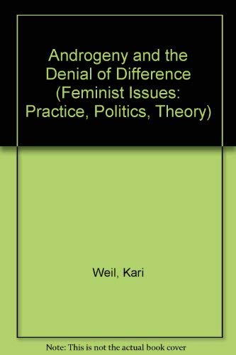 9780813914046: Androgeny and the Denial of Difference (Feminist Issues: Practice, Politics, Theory)