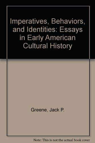 9780813914060: Imperatives, Behaviors, and Identities: Essays in Early American Cultural History