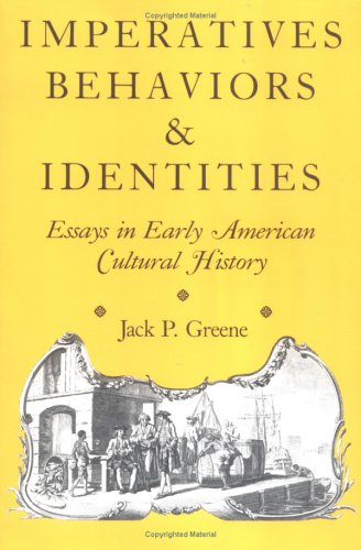 9780813914084: Imperatives, Behaviors, and Identities: Essays in Early American Cultural History