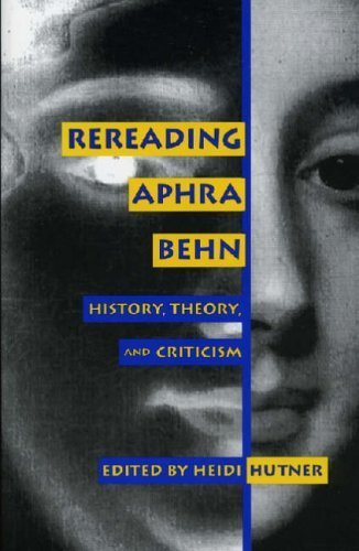 Rereading Aphra Behn: History, Theory, and Criticism (Feminist Issues)