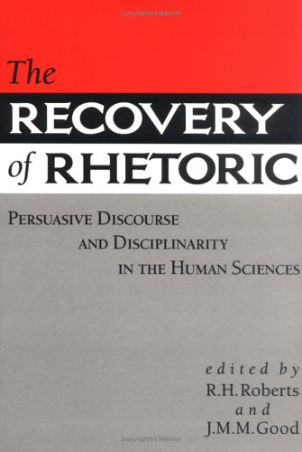 9780813914565: The Recovery of Rhetoric: Persuasive Discourse and Disciplinarity in the Human Sciences (Knowledge, Disciplinarity & Beyond)