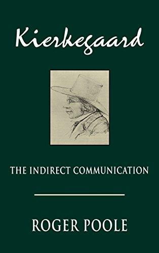 Kierkegaard: The Indirect Communication: Poole, Roger