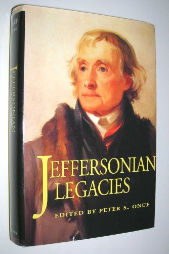 9780813914626: Jeffersonian Legacies