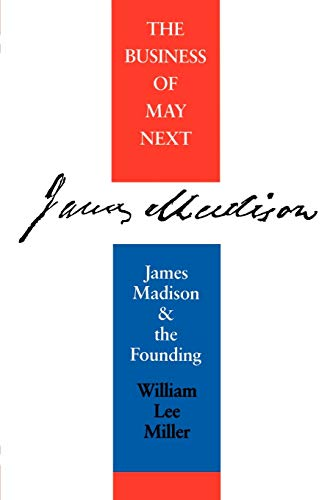 9780813914909: The Business of May Next: James Madison and the Founding